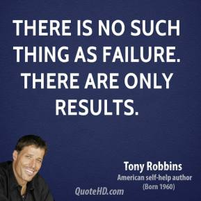 Failure = Results